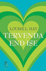 Louise Hay -Tervenda end ise
