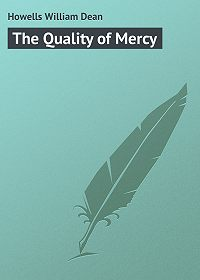 William Howells -The Quality of Mercy