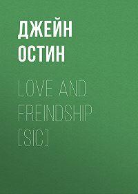 Jane Austen -Love and Freindship [sic]