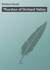 Harold Bindloss -Thurston of Orchard Valley
