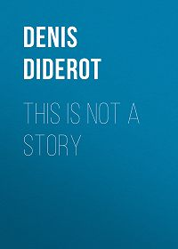 Denis Diderot -This is not a Story