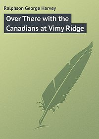 George Ralphson -Over There with the Canadians at Vimy Ridge