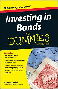 Russell Wild -Investing in Bonds For Dummies