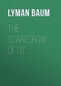 Lyman Baum -The Scarecrow of Oz