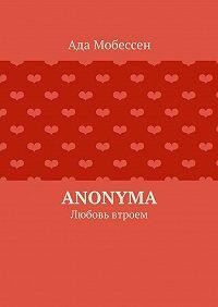 Ада Мобессен -Anonyma