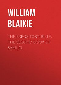 William Blaikie -The Expositor's Bible: The Second Book of Samuel