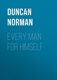 Norman Duncan -Every Man for Himself