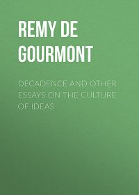 Remy Gourmont -Decadence and Other Essays on the Culture of Ideas