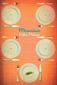 Ketlin Priilinn - Miraculum