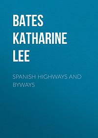 Katharine Bates -Spanish Highways and Byways