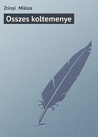 Zrinyi Miklos -Osszes koltemenye