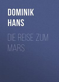 Hans Dominik -Die Reise zum Mars
