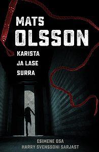 Mats Olsson -Karista ja lase surra