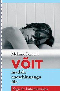 Melanie Fennell -Võit madala enesehinnangu üle