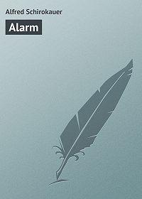 Alfred Schirokauer - Alarm