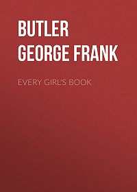George Butler -Every Girl's Book