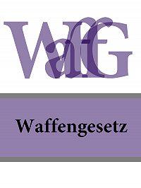 Deutschland -Waffengesetz – WaffG