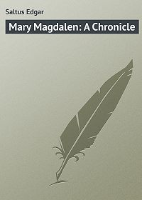 Edgar Saltus -Mary Magdalen: A Chronicle