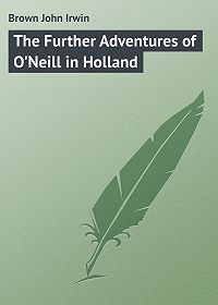 John Brown -The Further Adventures of O'Neill in Holland