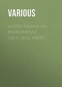 Various -La vita Italiana nel Risorgimento (1815-1831), parte I