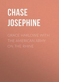 Chase Josephine -Grace Harlowe with the American Army on the Rhine