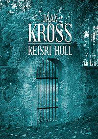 Jaan Kross -Keisri hull