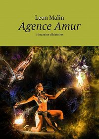 Leon Malin -Agence Amur. 1 douzaine d'histoires