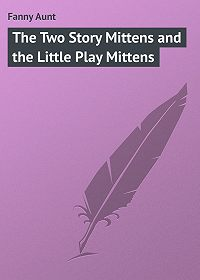 Aunt Fanny -The Two Story Mittens and the Little Play Mittens