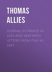 Thomas Allies -Journal in France in 1845 and 1848 with Letters from Italy in 1847
