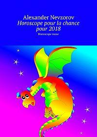 Alexander Nevzorov -Horoscope pour la chance pour2018. Horoscope russe