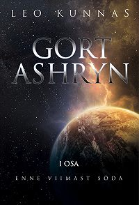 Leo Kunnas - Gort Ashryn I osa. Enne viimast sõda