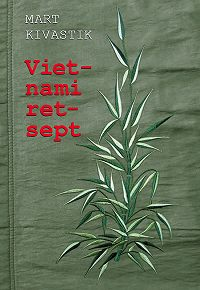 Mart Kivastik -Vietnami retsept