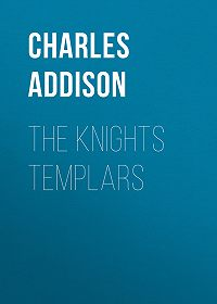 Charles Addison -The Knights Templars