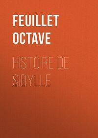 Octave Feuillet -Histoire de Sibylle