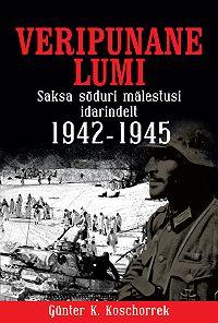 Gunter Koschorrek -Veripunane lumi. Saksa sõduri mälestusi idarindelt 1942–1945