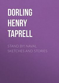 Henry Dorling -Stand By! Naval Sketches and Stories