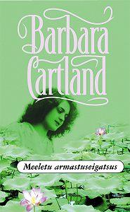 Barbara Cartland -Meeletu armastuseigatsus
