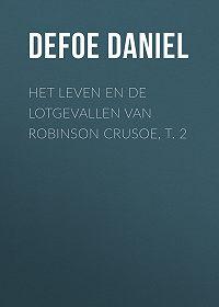 Daniel Defoe -Het leven en de lotgevallen van Robinson Crusoe, t. 2
