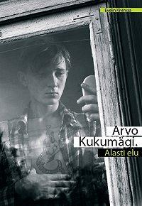 Evelin Kivimaa - Arvo Kukumägi. Alasti elu