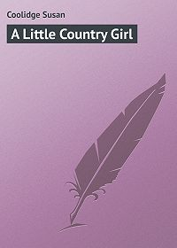 Susan Coolidge -A Little Country Girl
