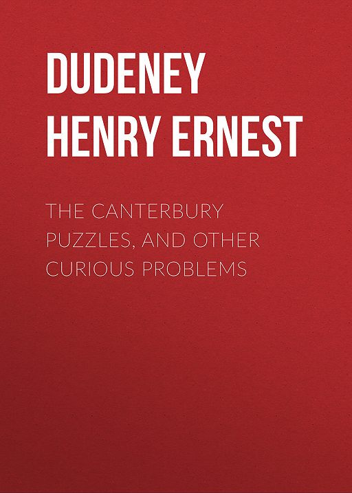 The Canterbury Puzzles, and Other Curious Problems