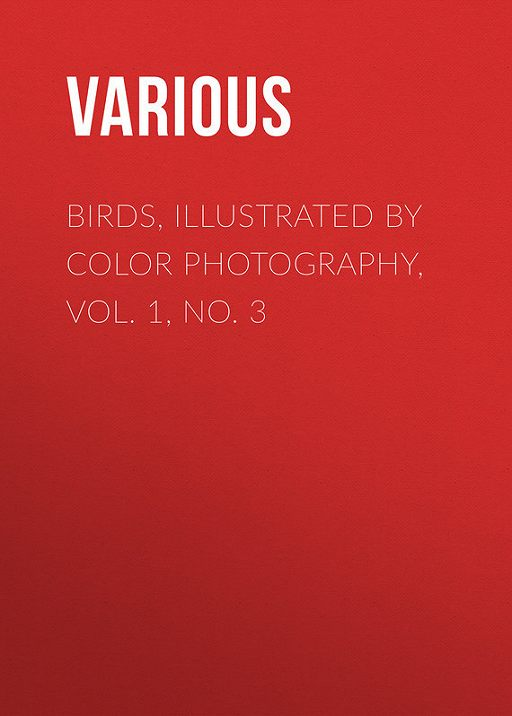 Birds, Illustrated by Color Photography, Vol. 1, No. 3