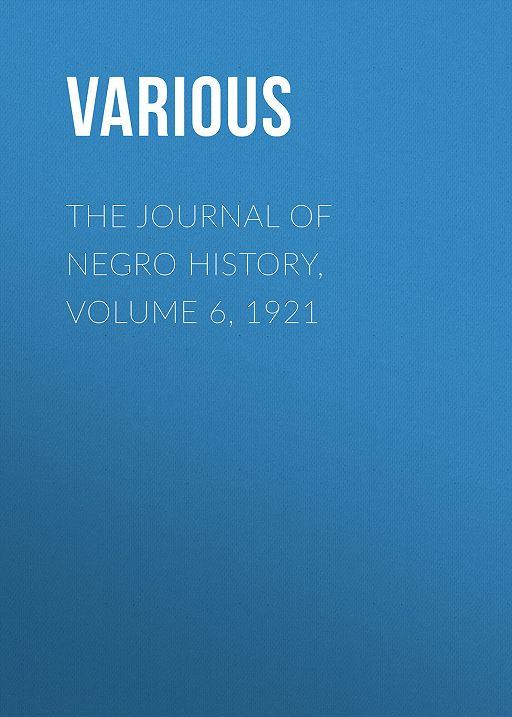 The Journal of Negro History, Volume 6, 1921