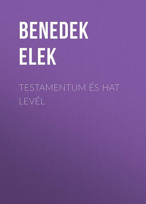 Testamentum és Hat levél