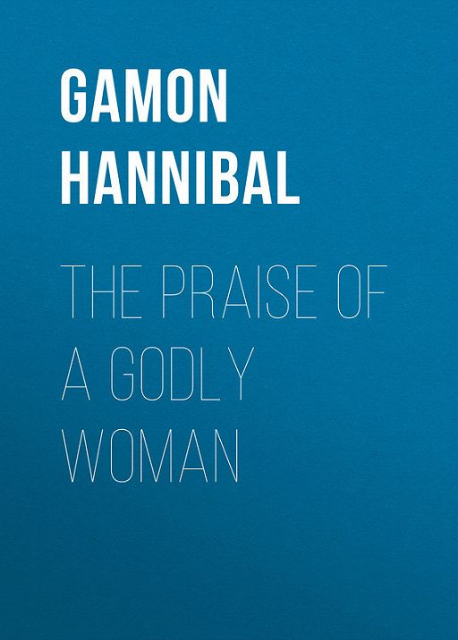 The Praise of a Godly Woman