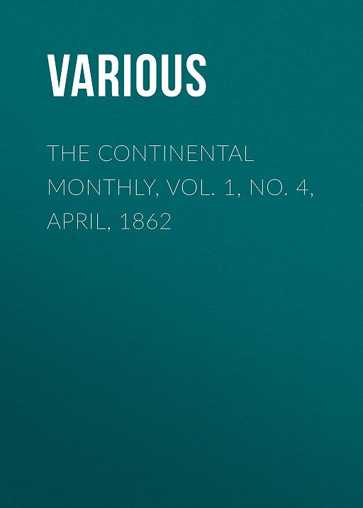 The Continental Monthly, Vol. 1, No. 4, April, 1862