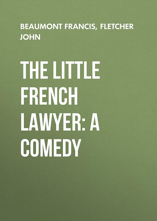 The Little French Lawyer: A Comedy