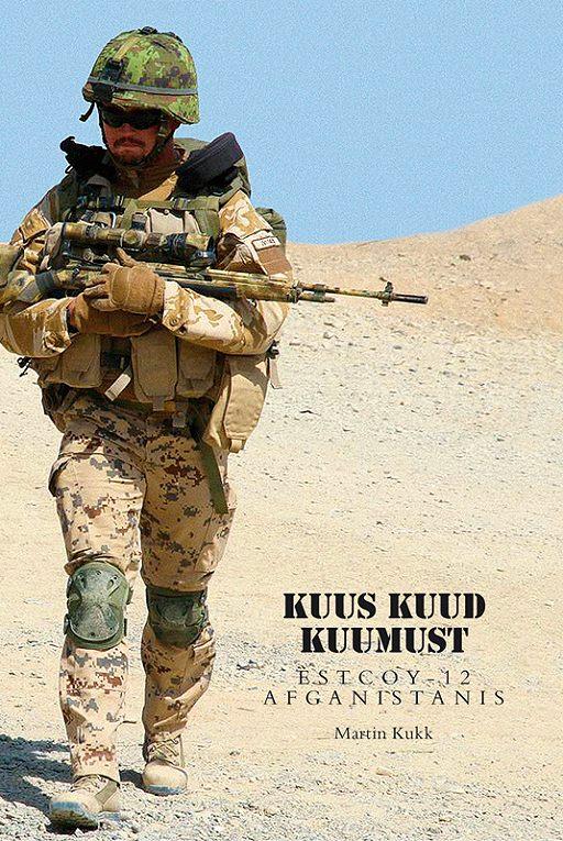 """Купить книгу """"Kuus kuud kuumust. Estcoy missioon Afganistanis"""""""