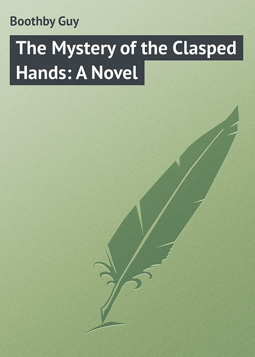 The Mystery of the Clasped Hands: A Novel