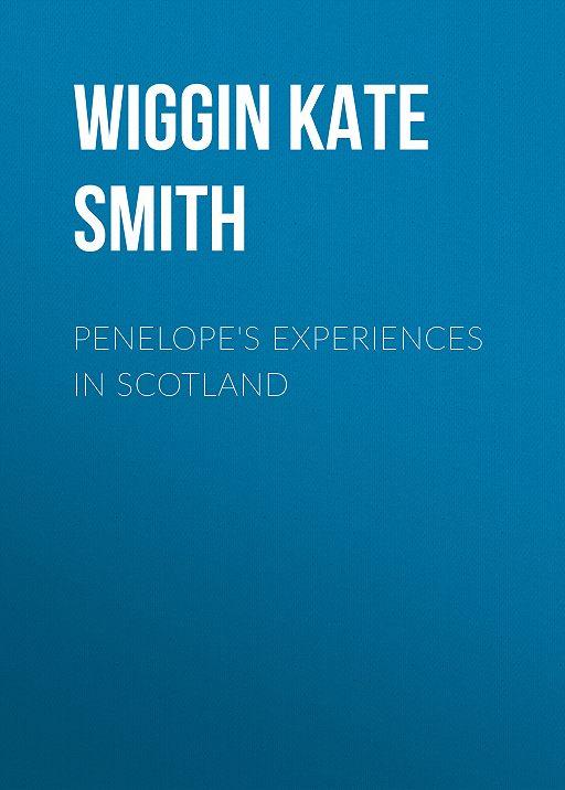 Penelope's Experiences in Scotland